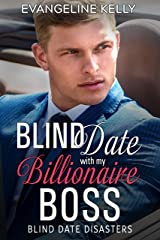 Blind Date with my Billionaire Boss (Blind Date Disasters Book 5) Kindle Edition