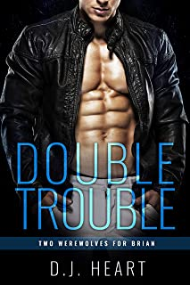 Double Trouble: Two Werewolves for Brian