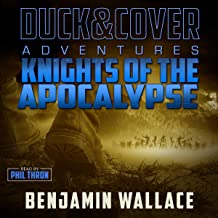 Knights of the Apocalypse: A Duck & Cover Adventure, Book 2