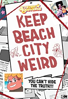 Keep Beach City Weird: You Can't Hide the Truth!!! (Steven Universe)
