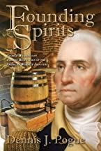 Founding Spirits: George Washington and the Beginnings of the American Whiskey Industry