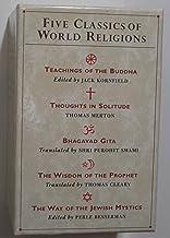"Five Classics of the World Religions: "" Bhagavad Gita "" , "" Teachings of the Buddha "" , "" Way of the Jewish Mystics "" , "" Thoughts in Solitude "" , "" Wisdom of the Prophet "" (Shambhala Pocket Classics)"