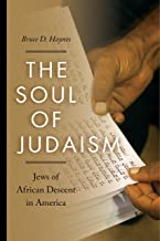 The Soul of Judaism: Jews of African Descent in America (Religion, Race, and Ethnicity)