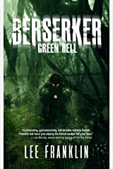 Berserker - Green Hell: Sometimes War Is Beyond Hell Kindle Edition