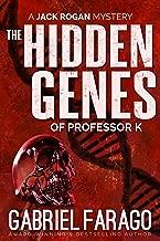 The Hidden Genes of Professor K: A medical mystery thriller (Jack Rogan Mysteries Book 3)