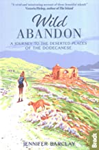 Wild Abandon: A Journey to the Deserted Places of the Dodecanese