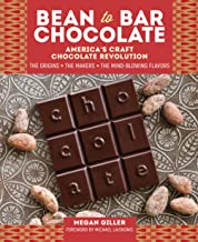 Bean-to-Bar Chocolate: America's Craft Chocolate Revolution: The Origins, the Makers, and the Mind-Blowing Flavors
