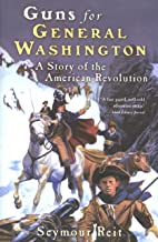 Guns for General Washington: A Story of the American Revolution (Great Episodes)