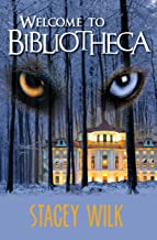 Welcome To Bibliotheca (The Gabriel Hunter Series Book 2)