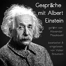 Gespräche mit Albert Einstein: Geführt von Alexander Moszkowski