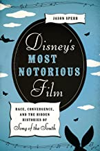 Disney's Most Notorious Film: Race, Convergence, and the Hidden Histories of Song of the South