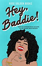 Hey, Baddie!: Positive Daily Affirmations for Self-Love, Better Sex, Body Confidence, Wealth, and Success