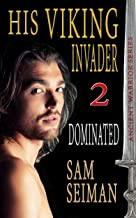 His Viking Invader 2: Dominated (Ancient Warrior Series Book 8)