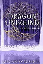 The Dragon Unbound (The Tethering Book 3)