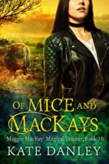 Of Mice and MacKays (Maggie MacKay Magical Tracker Book 10) Kindle Edition
