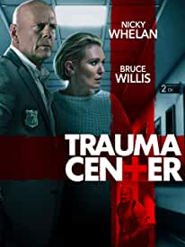Bruce Willis stars in TRAUMA CENTER on Blu-ray, DVD and Digital Feb. 4 from Lionsgate