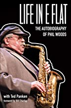 Life in E Flat – The Autobiography of Phil Woods