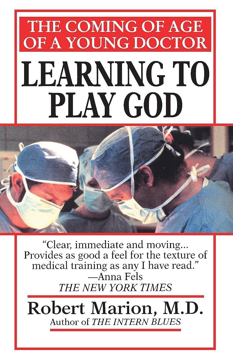 魅了する医療過誤松明Learning to Play God: The Coming of Age of a Young Doctor