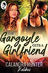 The Gargoyle Gets A Girlfriend Kindle Edition