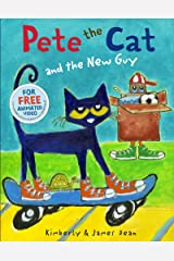 Pete the Cat and the New Guy Kindle Edition