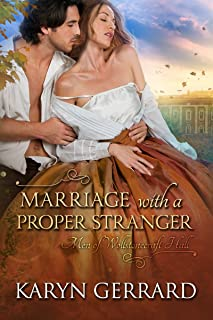 Marriage with a Proper Stranger (Men of Wollstonecraft Hall Book 1)