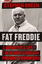 Fat Freddie: A gangster's life – the bloody career of Freddie Thompson