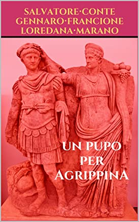 Un pupo per Agrippina: Tragedia giammai compiuta in quindici scene
