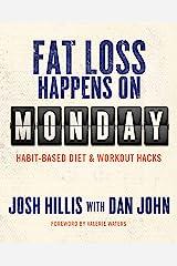 Fat Loss Happens on Monday: Habit-Based Diet & Workout Hacks (English Edition) Format Kindle