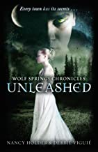 Wolf Springs Chronicles: Unleashed: Book 1