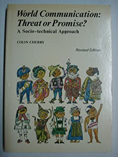 World Communication - Threat or Promise?: A Socio-technical Approach