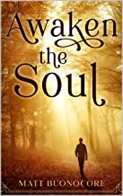 Awaken The Soul: Self Help Poetry & Spiritual Affirmations for times of hardship: Part 1 of Soothe The Soul
