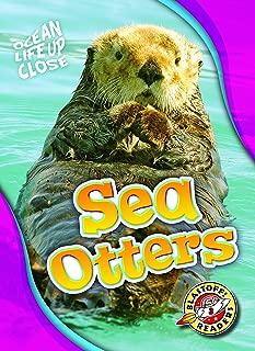 Sea Otters (Ocean Life Up Close: Blastoff Readers, Level 3)