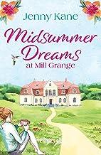 Midsummer Dreams at Mill Grange: an uplifting, feelgood romance (The Mill Grange Series Book 1) (English Edition)