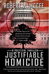 Justifiable Homicide: A Political Thriller (Robert Paige Thrillers Book 1) Kindle Edition
