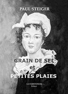 Grain de sel et petites plaies (French Edition)