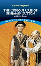 The Curious Case of Benjamin Button and Other Stories (Dover Thrift Editions)