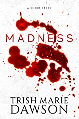 Madness: A Short Story Kindle Edition