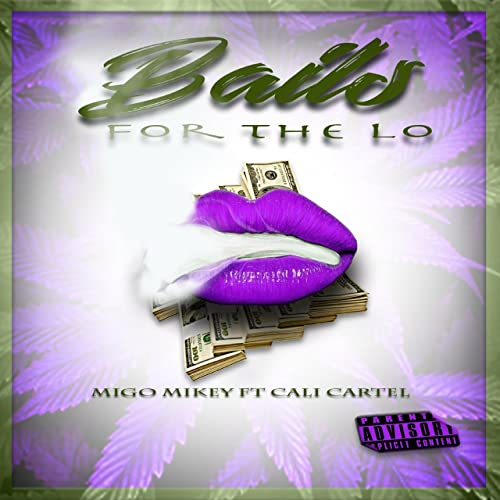 Bails for the Lo (feat. Cali Cartel) [Explicit] de Migo ...