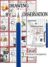 Patricia Coenjaerts Drawing by Observation: Volume II User `s guide of a pencil Chapters 4-5-6