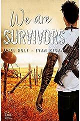 We Are SURVIVORS: Romance MxM - Post-apocalypse Format Kindle