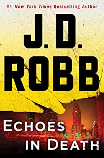 Echoes in Death: An Eve Dallas Novel (In Death, Book 44)