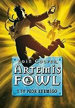 Artemis Fowl y su peor enemigo (Artemis Fowl 6) (Spanish Edition)
