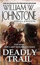 Deadly Trail (Matt Jensen/The Last Mountain Man Book 2)
