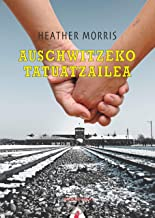 Auschwitzeko tatuatzailea (Basque Edition)