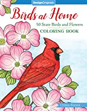 Birds at Home Coloring Book: 50 State Birds and Flowers (Design Originals) From Alabama's Camellia to Wyoming's Meadowlark with 24 Removable Cards, Common & Scientific Names, and 12 Inspiring Examples PDF