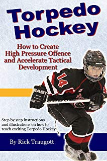 Torpedo Hockey: A Coach's Guide to the  High Pressure  Offensive System