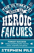The Ultimate Book of Heroic Failures