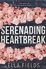 Serenading Heartbreak: A Rockstar Romance Kindle Edition