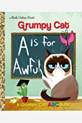A Is for Awful: A Grumpy Cat ABC Book (Grumpy Cat) (Little Golden Book) Kindle Edition
