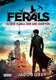 Ferals. El que habla con los cuervos (Spanish Edition)